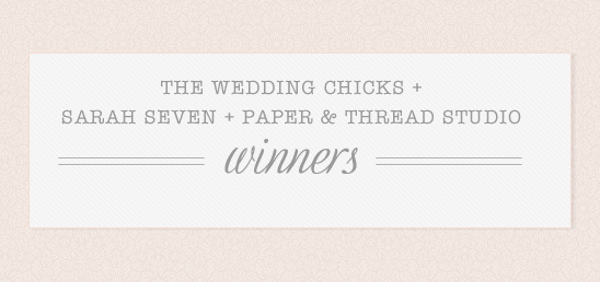 Wedding Chicks + Sarah Seven + Paper and Thread Winners