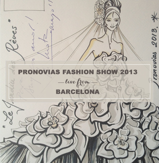 Live from Barcelona The Pronovias Fashion Show