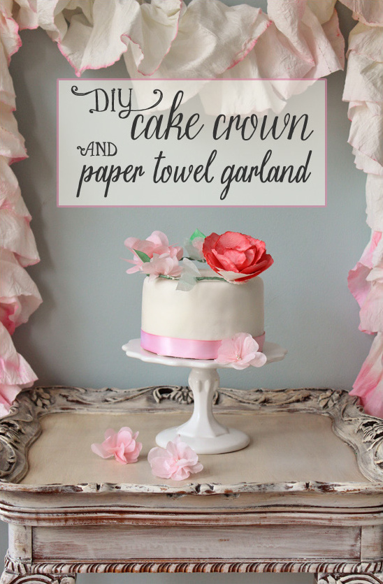 diy cake crown and paper towel garland