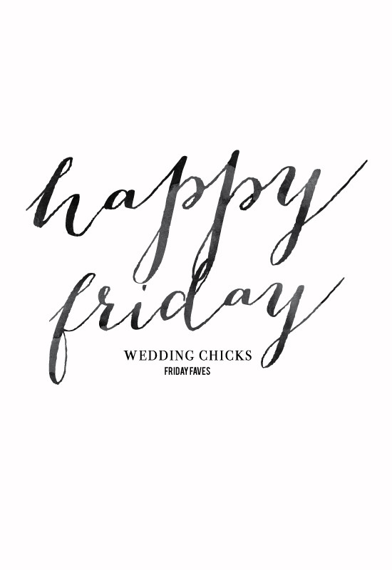 happy friday @weddingchicks