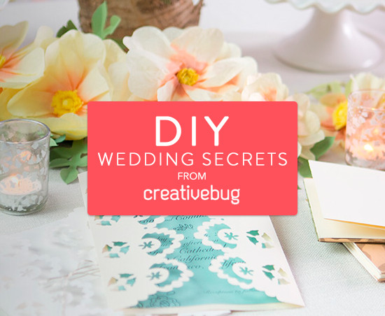 DIY wedding secrets from Creative Bug