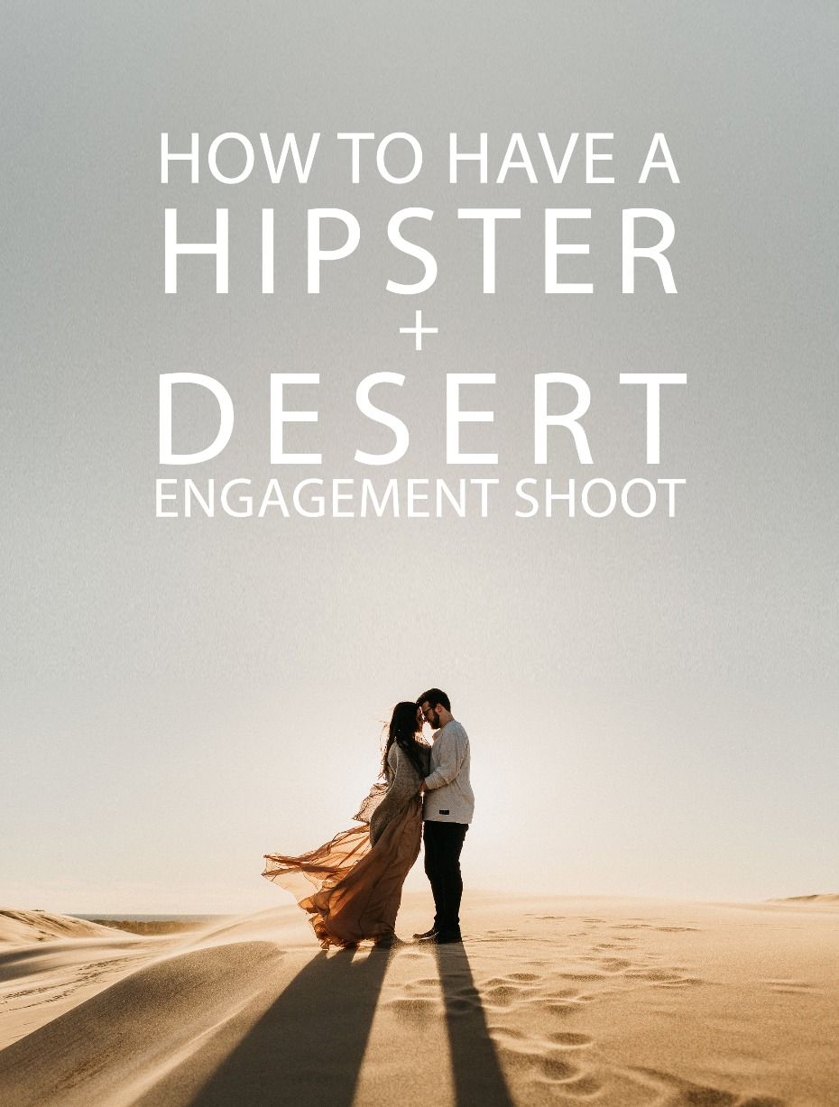 how to have a hipster desert engagement shoot