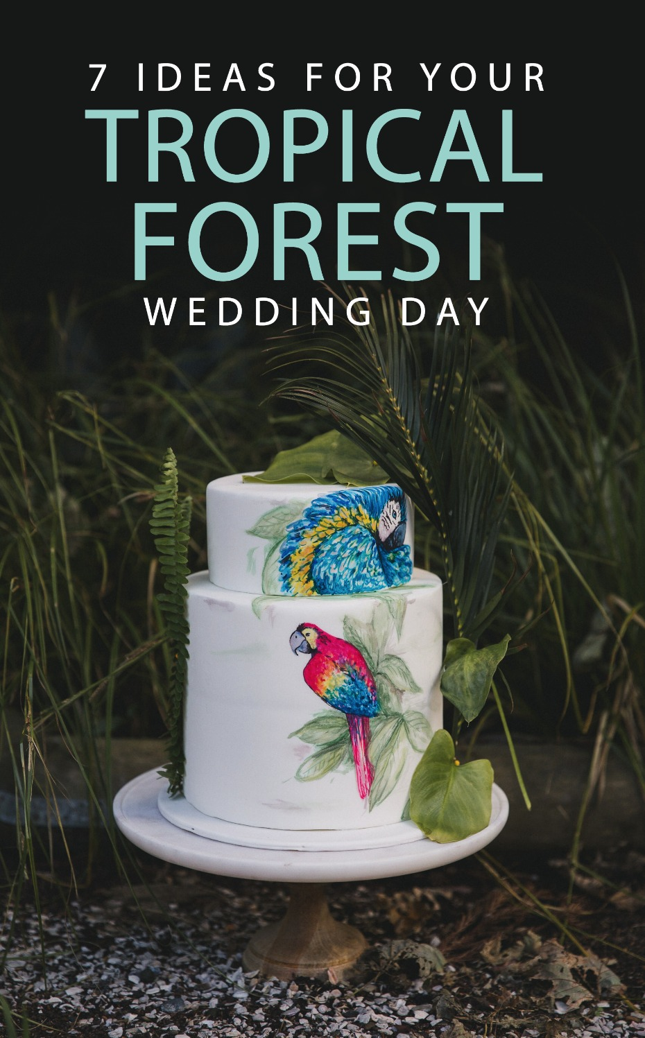 7 ideas for your tropical forest wedding