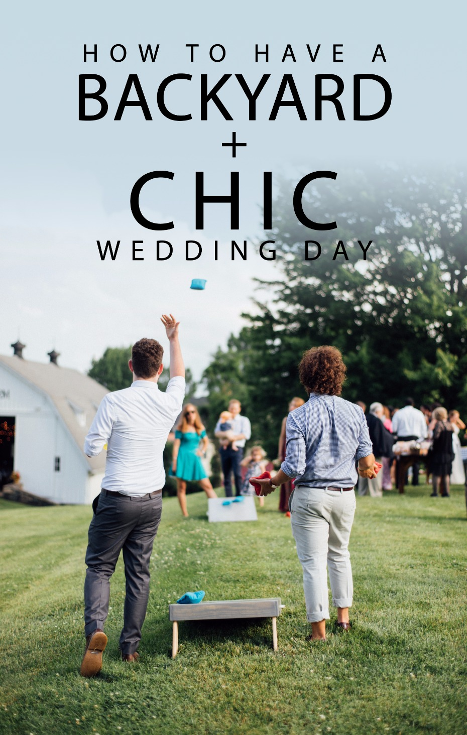 how to have a backyard chic wedding day