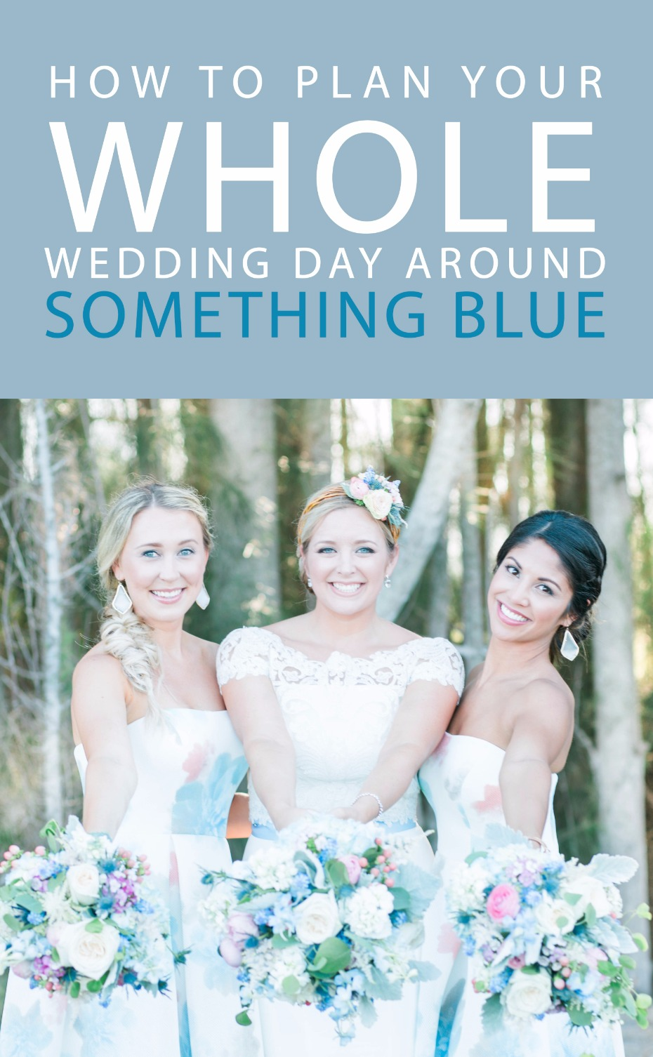 how to plan your whole wedding day around something blue
