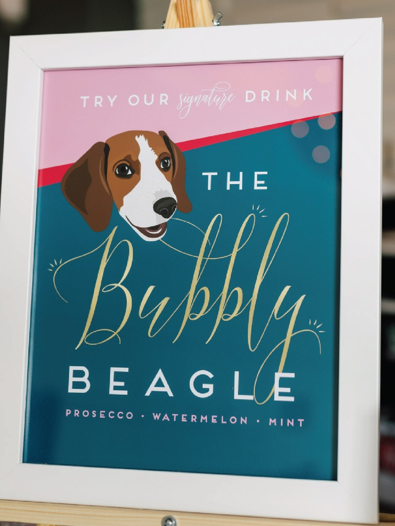 Custom signature drink sign for a very special themed drink honoring one very bubbly beagle :) We specialize in creating custom pieces