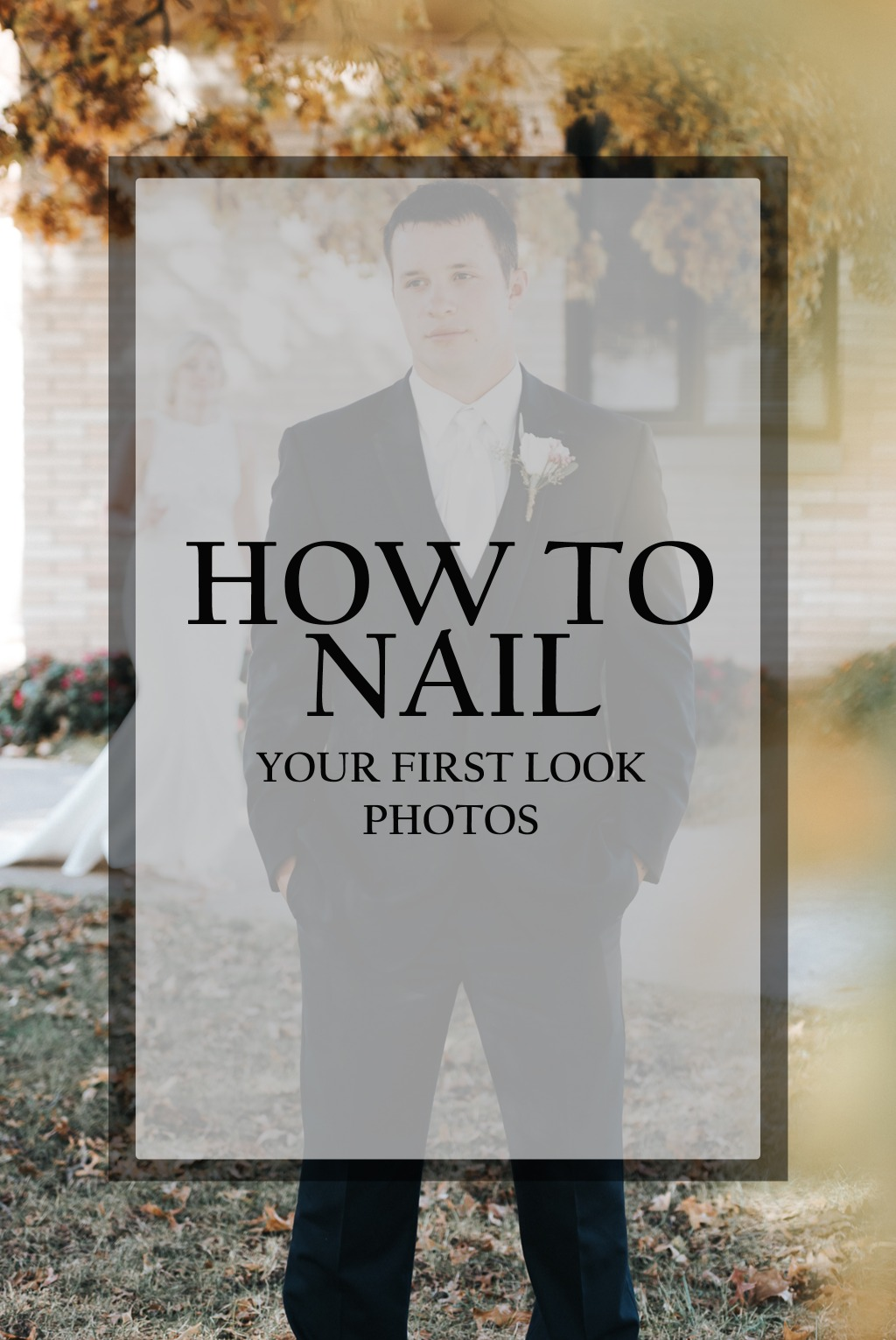 How to nail your first look on your wedding day.