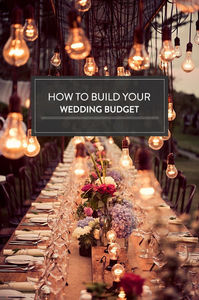 How To Build Your Wedding Budget