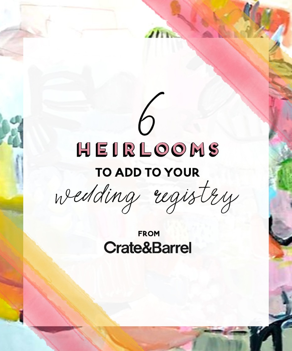 wedding heirlooms to complete your wedding regsistry