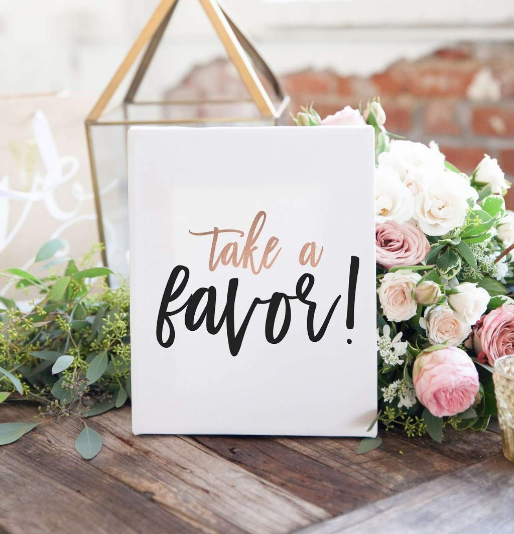 We LOVE a good sign, and at Miss Design Berry, we can make the perfect one for you! This Take a Favor Wedding Sign is a great way to