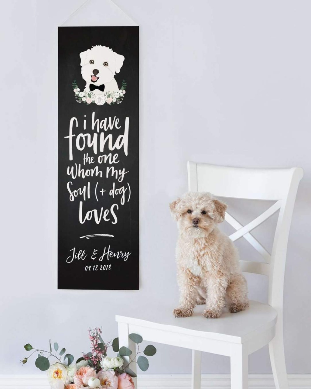 Our chalkboard wedding banner features an illustrated portrait of your dog, on a canvas banner, with the quote I have found the one