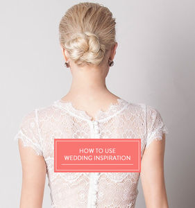 How To Use Wedding Inspiration