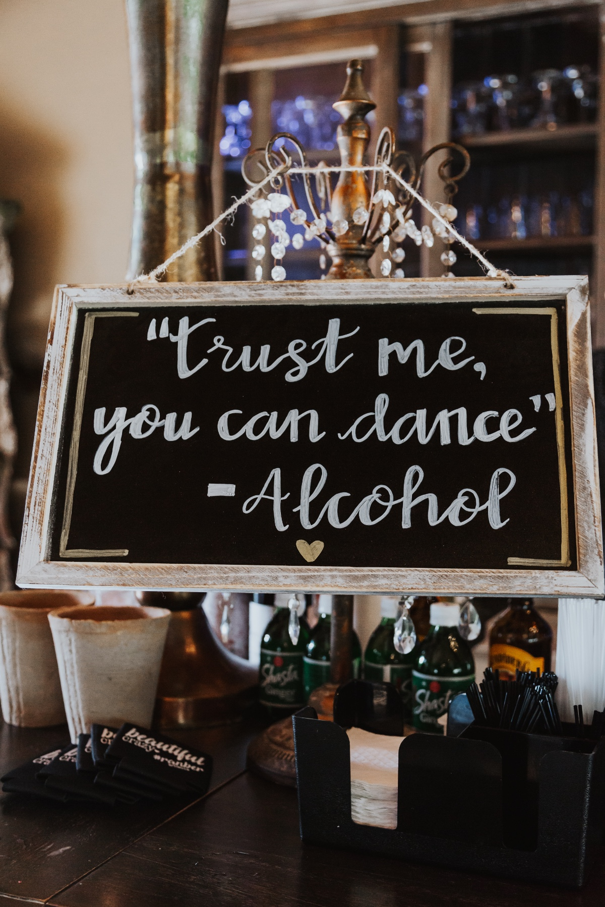 """""""Trust, me, you can dance"""" - Alcohol sign"""