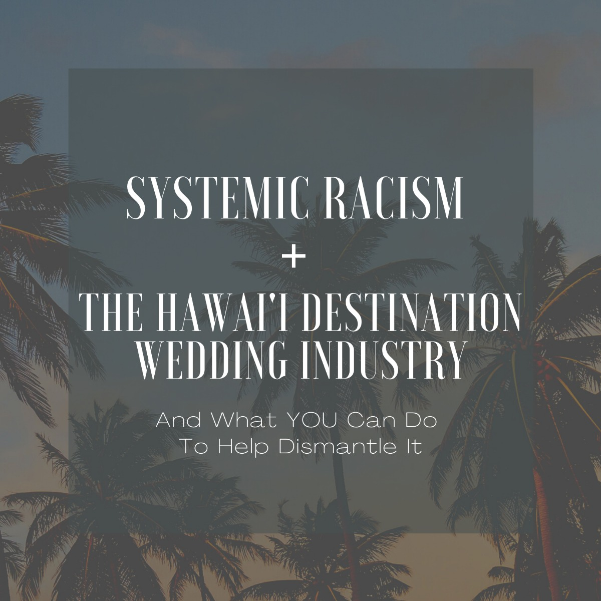 Systemic Racism and the Hawai'i Destination Wedding Industry